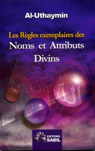 Les Règles exemplaires des Noms et Attributs Divins