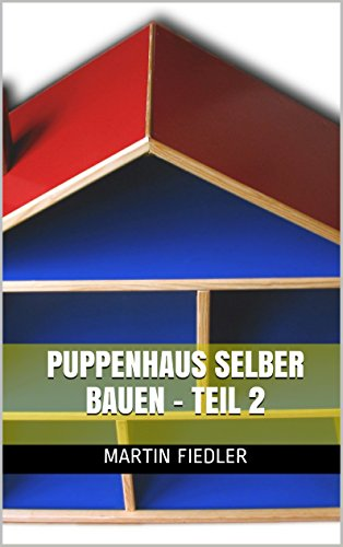 Puppenhaus selber bauen - Teil 2