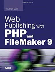 Web Publishing with PHP and FileMaker 9 by Jonathan Stark (2007-09-15)