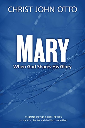 Mary when god shares his glory a throne in the earth the ark the mary when god shares his glory a throne in the earth the ark fandeluxe Choice Image