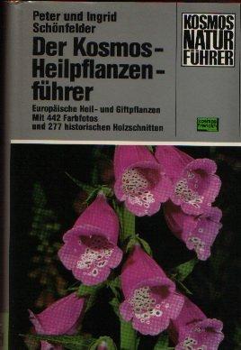 Der Kosmos-Heilpflanzenführer. Europäische Heil- und Giftpflanzen. Mit 442 Farbfotos und 277 historischen Holzschnitten