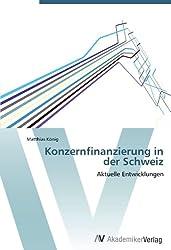 Konzernfinanzierung in der Schweiz: Aktuelle Entwicklungen