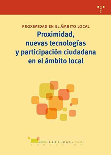 Proximidad, nuevas tecnologías y participación ciudadana en el ámbito local (Biblioteconomía y Administración cultural) por Fundación Kaleidos