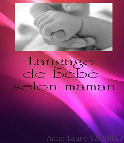 Langage de bébé selon maman