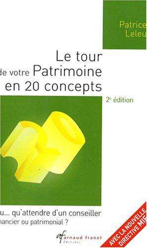 Le tour de votre patrimoine en 20 concepts : Ou qu'attendre d'un conseiller financier ou patrimonial par Patrice Leleu