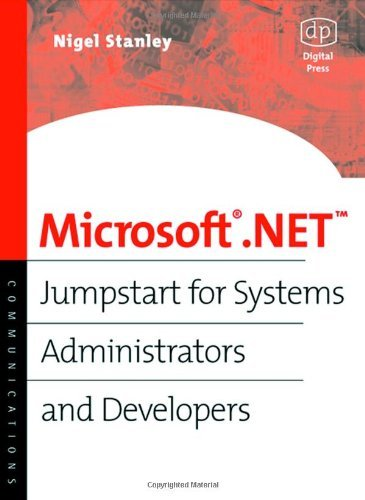 Jumpstart-system (Microsoft .NET: Jumpstart for Systems Administrators and Developers (Communications (Digital Press)) (English Edition))