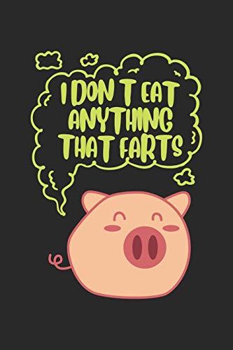 I Don't Eat Anything That Farts: Veganes Schwein Spruch  Notizbuch liniert DIN A5 - 120 Seiten für Notizen, Zeichnungen, Formeln | Organizer Schreibheft Planer Tagebuch (Planer Schwein)