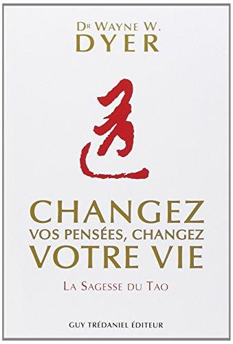 Changez vos pensées, changez votre vie ...