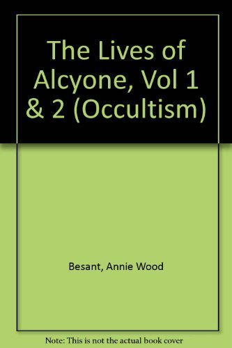 The Lives of Alcyone, Vol 1 & 2 (Occultism) by Annie Wood Besant, C. W. Leadbeater (1985) Paperback