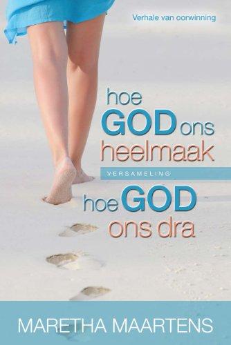 Hoe God ons dra / Hoe God ons heelmaak - Versameling (Afrikaans Edition)