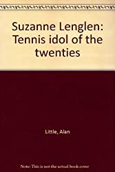 Suzanne Lenglen: Tennis idol of the twenties