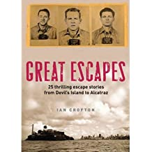 [(Great Escapes: Thrilling Escape Stories from Devil's Island to Alcatraz)] [Author: Ian Crofton] published on (April, 2012)