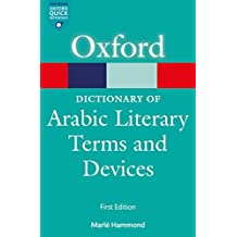 A Dictionary of Arabic Literary Terms and Devices (Oxford Quick Reference) (English Edition)