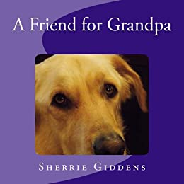 A Friend for Grandpa (Books for Children Book 2) by [Giddens, Sherrie]