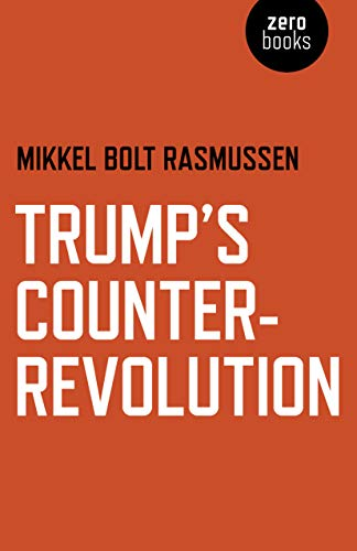 Trump's Counter-Revolution por Mikkel Bolt Rasmussen