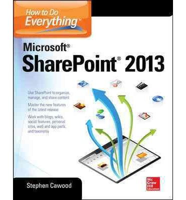 (HOW TO DO EVERYTHING MICROSOFT SHAREPOINT 2013 (HOW TO DO EVERYTHING) ) BY CAWOOD, STEPHEN{AUTHOR}Paperback