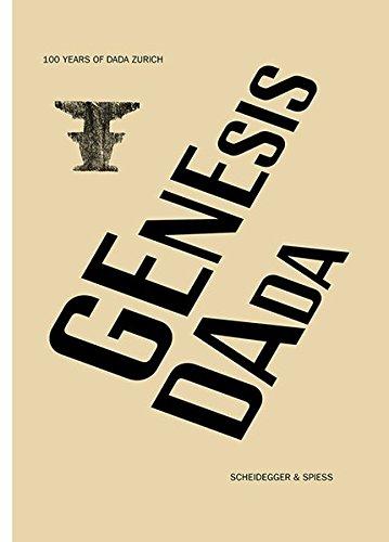 Genesis Dada: 100 Years of Dada Zurich