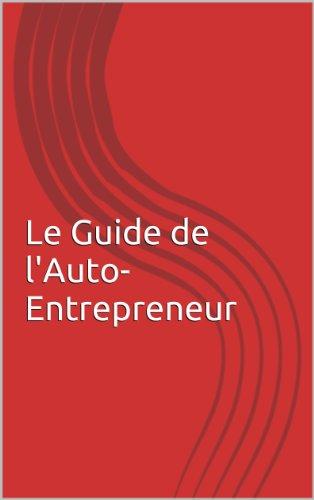 Le Guide de l'Auto-Entrepreneur par Claude Dulo