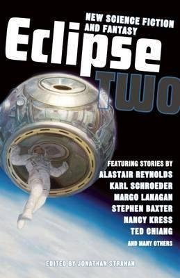 [(Eclipse: New Science Fiction and Fantasy Volume 2)] [Edited by Jonathan Strahan ] published on (February, 2009)
