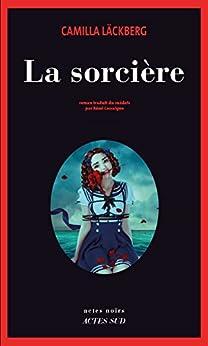 La sorcière (Actes noirs) (French Edition) by [Läckberg, Camilla]