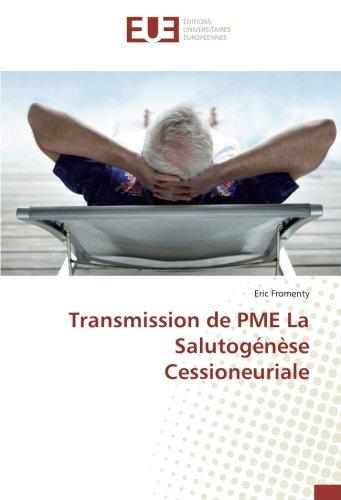 Transmission de PME La Salutogénèse Cessioneuriale par Eric Fromenty