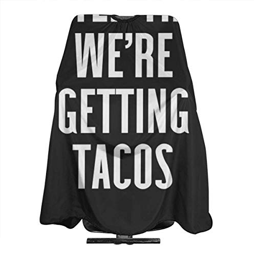 Getting tacos funny quote Haircut Hairdressing Cape Cloth Apron Hair Styling Hairdresser Cape Barber Salon