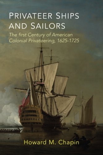 privateer-ships-and-sailors-the-first-century-of-american-colonial-privateering-1625-1725