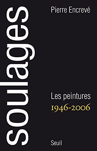 Soulages. Peintures (1946-2006)