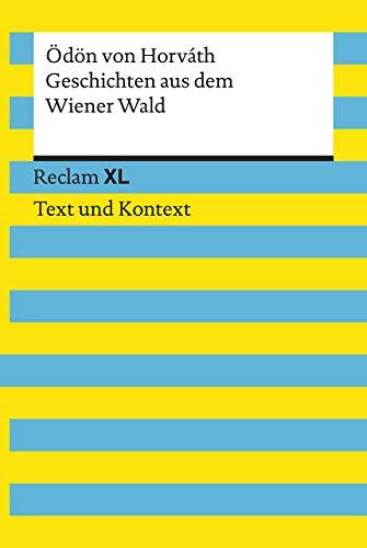 Geschichten aus dem Wiener Wald. Textausgabe mit Kommentar und Materialien: Reclam XL - Text und Kontext
