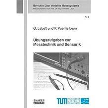 Übungsaufgaben zur Messtechnik und Sensorik (Berichte über Verteilte Messsysteme)