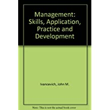 Management: Skills, Application, Practice and Development