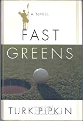 Fast Greens by Turk Pipkin (1996-05-01)