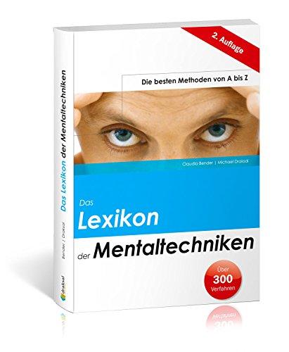 Das Lexikon der Mentaltechniken - Die besten Methoden von A bis Z - 2. überarb. und erw. Auflage