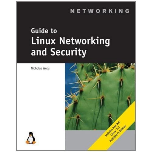 Guide to Linux Networking and Security by Nick Wells (2002-10-14)