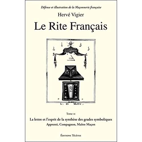 Le Rite Français T.3 - La lettre et l'esprit