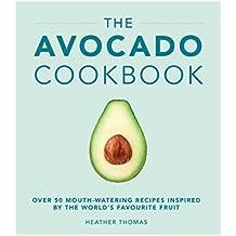 The Avocado Cookbook