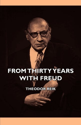 From Thirty Years with Freud by Theodor Reik (2006-11-12)