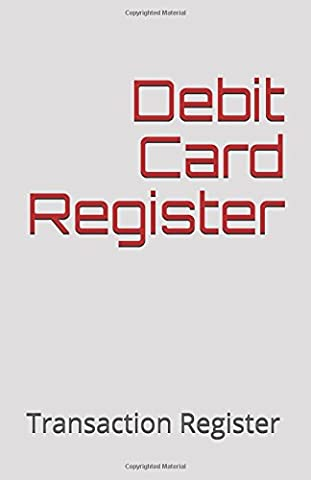 Debit Card Register: Transaction Register