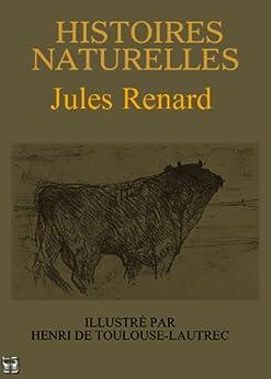 Histoires Naturelles (illustré) par [Renard, Jules]