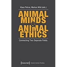 Animal Minds & Animal Ethics: Connecting Two Separate Fields