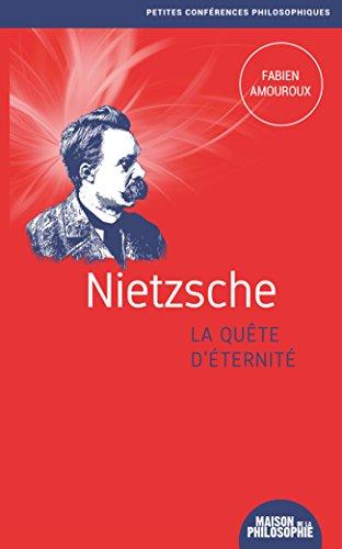 Nietzsche, la quête d'éternité (Petites conférences philosophiques t. 11) par Fabien Amouroux