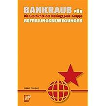 Bankraub für Befreiungsbewegungen: Die Geschichte der Blekingegade-Gruppe