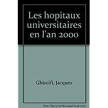 LES HOPITAUX UNIVERSITAIRES DE L'AN 2000. Confrontation avec le système de santé américain