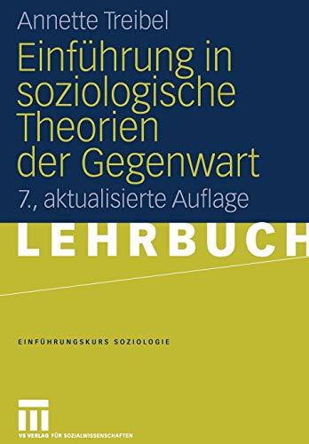 Einführung in soziologische Theorien der Gegenwart (Einführungskurs Soziologie) (German Edition)