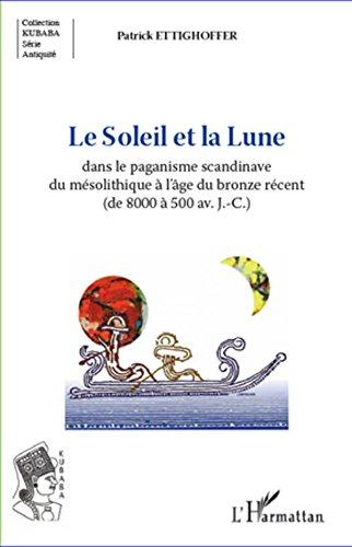 Le Soleil et la Lune dans le paganisme scandinave du mésolithique à l'âge du bronze récent (de 8000 à 500 av.J.-C.)