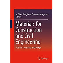 Materials for Construction and Civil Engineering: Science, Processing, and Design
