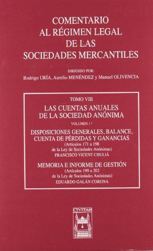 Las Cuentas Anuales de la Sociedad Anónima. Tomo VIII volumen 1º (Comentario al Régimen Legal de las Sociedades Mercantiles)