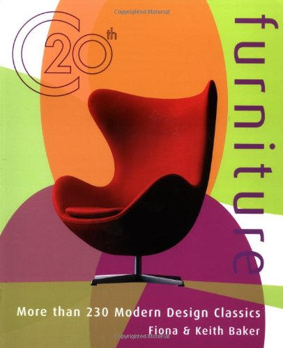 Twentieth-century Furniture: Over 230 Classics of Modern Design por Fiona Baker