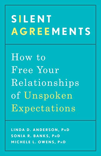Silent Agreements: How to Free Your Relationships of Unspoken ...