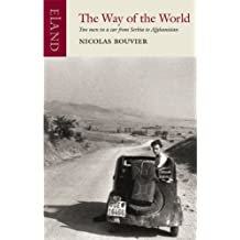 The Way of the World by Nicolas Bouvier (2007-05-01)